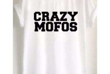 Hush Crazy Mofos T-shirt – White
